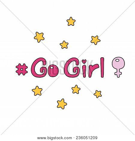Hand Drawn Quote Go Girl, With Stars, Venus Mirror. Isolated Objects On White Background. Vector Ill