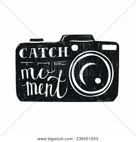 Vector Illustration In Black And White Colors With Photo Camera And Hand Written Phrase Catch The Mo