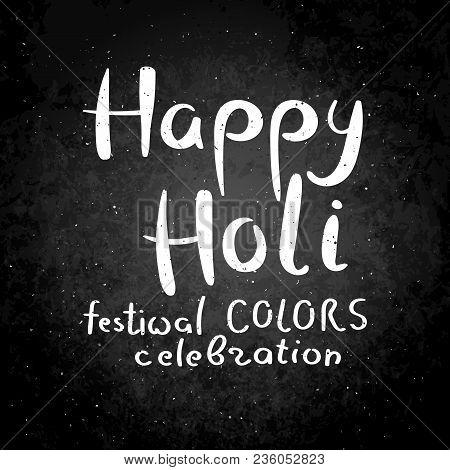 Happy Holi. Festival Colors Celebration. Hand Drawn Vector Lettering Phrase. Modern Motivating Calli