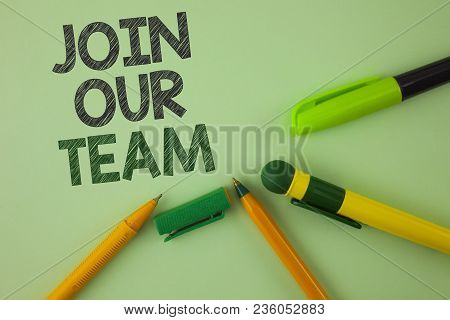 Handwriting Text Writing Join Our Team. Concept Meaning Get Over Unemployment Joining Better Career