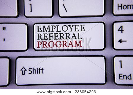 Handwriting Text Writing Employee Referral Program. Concept Meaning Recommend Right Jobseeker Share