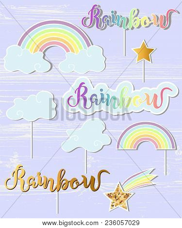 Vector Set With Rainbow, Cloud, Star. Handwritten Lettering Rainbow. Rainbow, Clound, Star As Patch,
