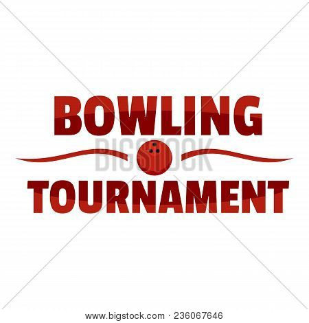 Bowling Tournament Logo. Flat Illustration Of Bowling Tournament Vector Logo For Web