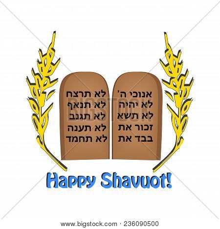 Feast Of Shavuot. Inscription Shavuot. Hebrew. Wheat, Barley. The Scrolls Of The Torah, The Tablet O