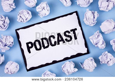 Word Writing Text Podcast. Business Concept For Online Media Transmission Multimedia Entertainment D