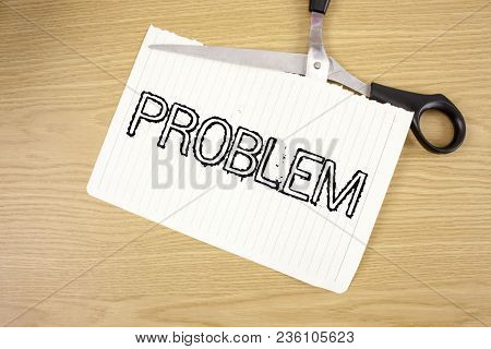 Conceptual Hand Writing Showing Problem. Business Photo Text Trouble That Need To Be Solved Difficul