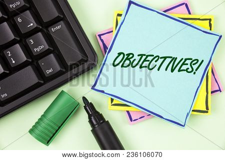 Handwriting Text Writing Objectives Motivational Call. Concept Meaning Goals Planned To Be Achieved