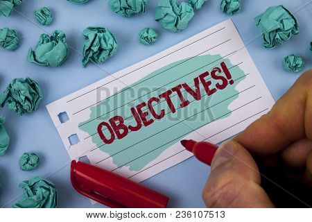 Text Sign Showing Objectives Motivational Call. Conceptual Photo Goals Planned To Be Achieved Desire