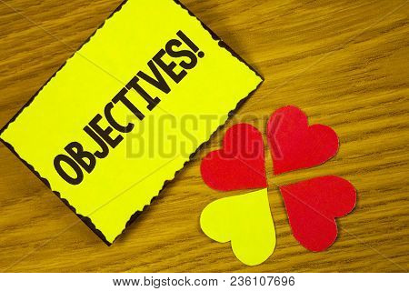 Conceptual Hand Writing Showing Objectives Motivational Call. Business Photo Text Goals Planned To B