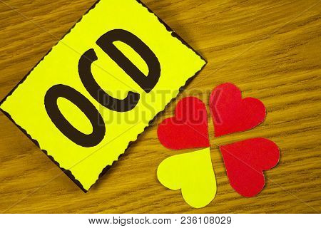 Conceptual Hand Writing Showing Ocd. Business Photo Text Obsessive Compulsive Disorder Psychological