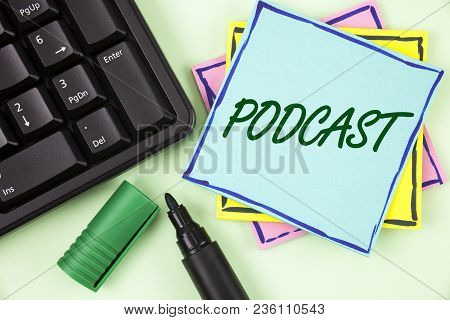 Handwriting Text Writing Podcast. Concept Meaning Online Media Transmission Multimedia Entertainment