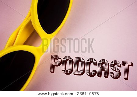 Text Sign Showing Podcast. Conceptual Photo Online Media Transmission Multimedia Entertainment Digit