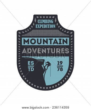 Mountain Outdoor Adventures Vintage Isolated Badge. Mountain Rock Camping Sign, Touristic Expedition
