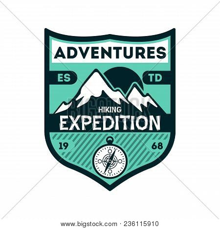 Adventures Expedition Vintage Isolated Badge. Outdoor Hiking Symbol, Mountain And Forest Explorer, T