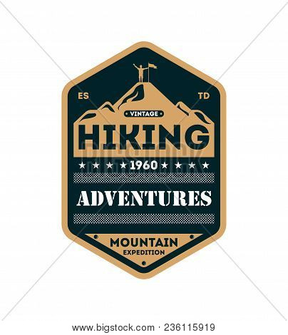 Nature Hiking Adventures Vintage Isolated Badge. Outdoor Expedition Symbol, Mountain And Forest Expl