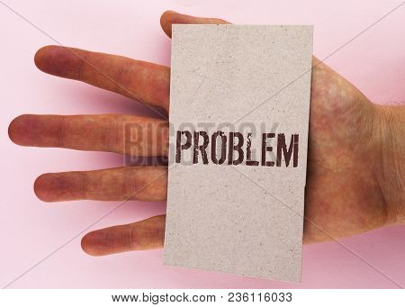 Text Sign Showing Problem. Conceptual Photo Trouble That Need To Be Solved Difficult Situation Compl