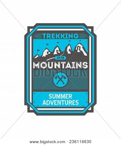 Mountains Trekking Vintage Isolated Badge. Summer Camp Symbol, Mountain Explorer, Touristic Camping
