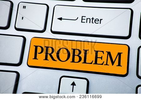 Handwriting Text Problem. Concept Meaning Trouble That Need To Be Solved Difficult Situation Complic