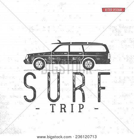 Surf Trip Concept Vector Summer Surfing Retro Badge. Beach Surfer Emblem , Motorcycle Outdoors Banne