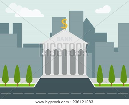 Bank, Bank Building Against The Backdrop Of The Urban Landscape. Bank Icon. Flat Design, Vector Illu