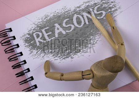 Conceptual Hand Writing Showing Reasons. Business Photo Showcasing Causes Explanations Justification