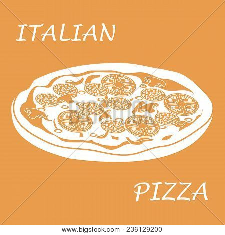 Nice Illustration Of Tasty, Appetizing Pizza With Inscriptions On A Colored Background.