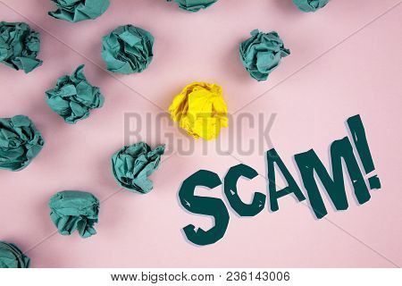 Word Writing Text Scam Motivational Call. Business Concept For Dishonest Act Fraud Trick People For