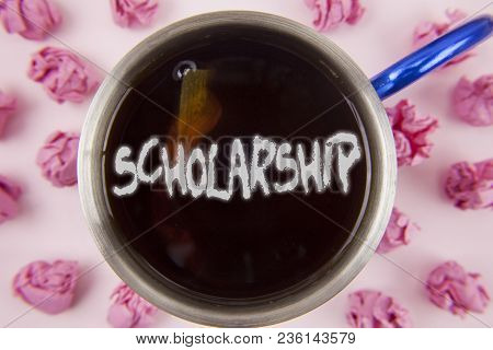 Conceptual Hand Writing Showing Scholarship. Business Photo Showcasing Grant Or Payment Made To Supp