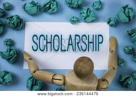 Conceptual Hand Writing Showing Scholarship. Business Photo Text Grant Or Payment Made To Support Ed