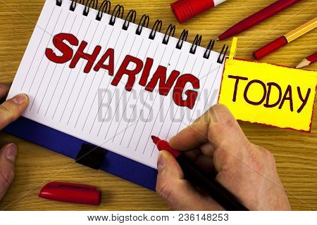 Handwriting Text Sharing. Concept Meaning To Share Give A Portion Of Something To Another Possess In