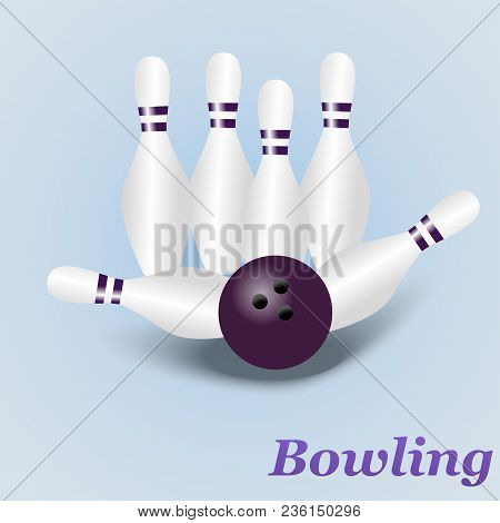 Bowling Pins And Ball Isolated On Light Blue Background Lettering