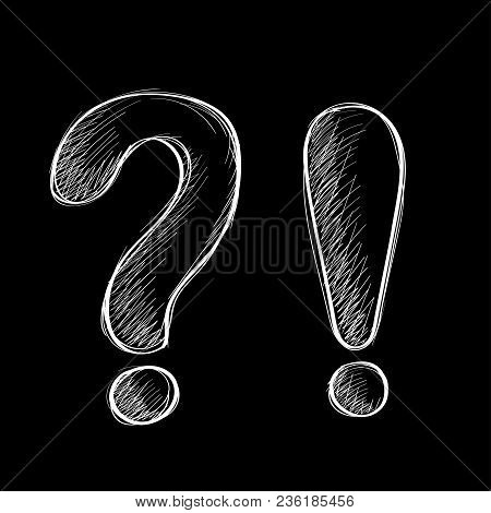 Question And Exclamation Marks. Hand Drawn Sketch. White Chalk Signs On Black Background. Vector Ill