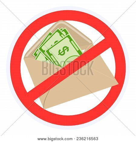 Vector Red Sign Against Bribery And Shadow Wages In Envelopes. Cash Bribes. There Is No Financial Co