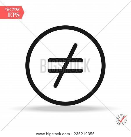 Not Equal Icon, Vector Illustration. Flat Design Style. Vector Not Equal Icon Illustration Isolated