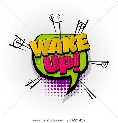 Wake Up Hand Drawn Pictures Effects. Template Comics Speech Bubble Halftone Dot Background. Pop Art