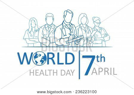 Set Of World Health Day Lettering With A Medical Team. Medical Concept With Earth. The Logo Of The W