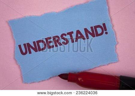 Writing Note Showing  Understand Motivational Call. Business Photo Showcasing Know Perceive The Mean