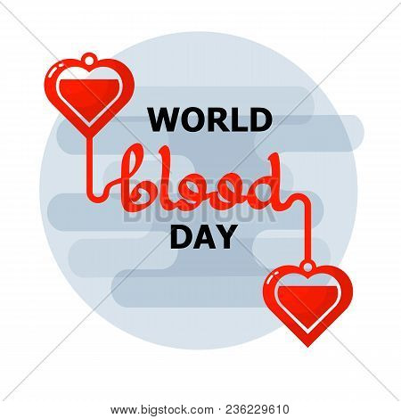World Blood Donor Day Emblem Isolated On White Background. Handwritten Words. Vector Illustration Of