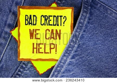 Conceptual Hand Writing Showing Bad Credit Question We Can Help Motivational Call. Business Photo Sh