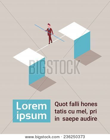 Businessman Balancing On Rope Business Risk Concept Isometric Vector Illustration