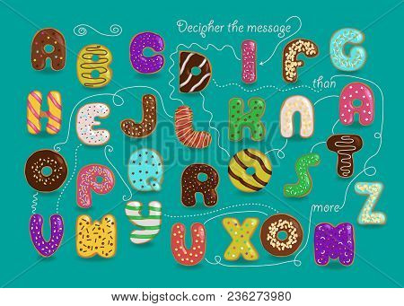 Artistic Alphabet With Encrypted Romantic Message I Love You More Than Donuts. Cartoon Colorful Lett