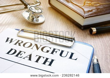 Wrongful Death Form And Stethoscope On A Table.