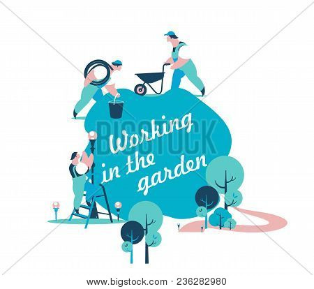 Vector Illustration Concept Gardeners Work In The Garden, Place For Text Park