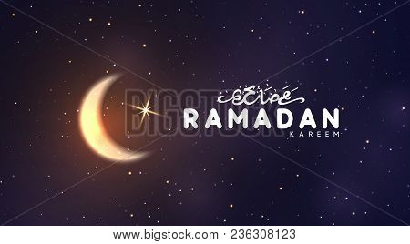 Ramadan Vector Background. Arabic Calligraphic Text Of Ramadan Kareem. Night View Of Starry Sky Brig