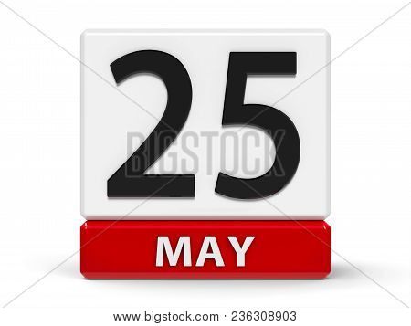 Red And White Calendar Icon From Cubes - The Twenty Fifth Of May - On A White Table - International