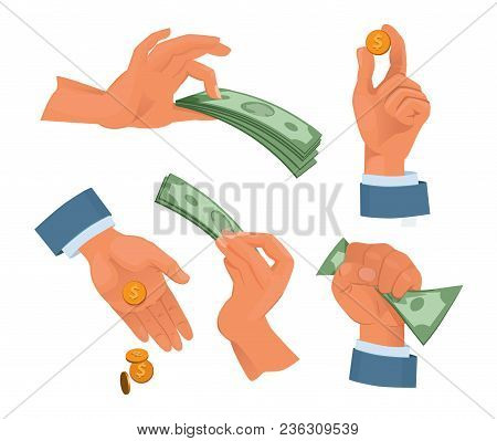 Hands Holding Money. Set In Cartoon Style. Money Cash, Finance Currency Holding Hand. Vector Illustr