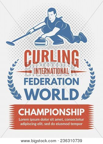 Sport Poster Design Template With Illustration Of Curling Game. Vector Curling International Federat