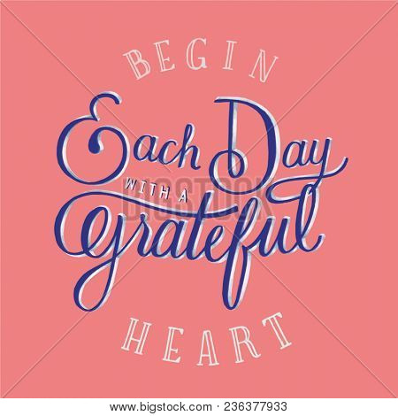 Begin each day with a grateful heart inspirational quote
