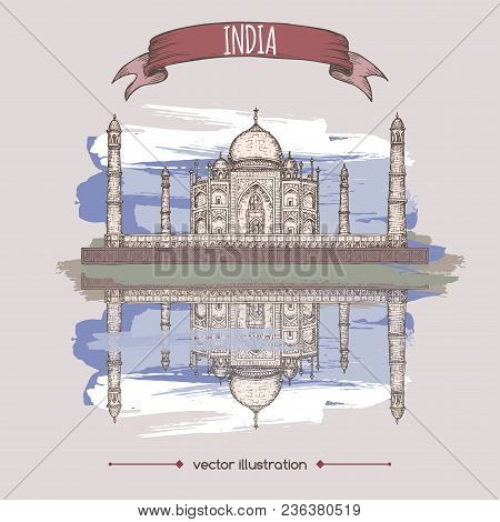Vintage Color Travel Illustration With Taj Mahal. Hand Drawn Vector Sketch. Great For Travel Ads, Br