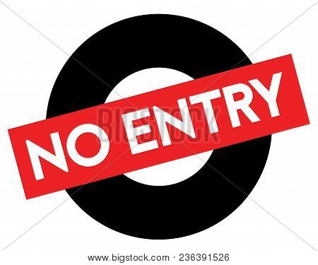 No Entry Black And Red Stamp. Attention Alert Series.